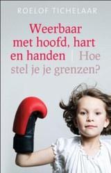 Roelof Tichelaar: Weerbaar met hoofd, hart en handen - Hoe stel je je grenzen?