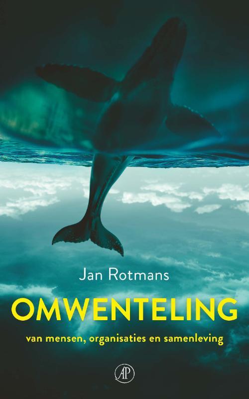 Jan Rotmans: Omwenteling - van mensen, organisaties en samenleving