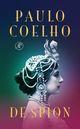 Paulo Coelho: De spion - Mata Hari. Haar enige fout was dat ze een vrije en onafhankelijke vrouw was.