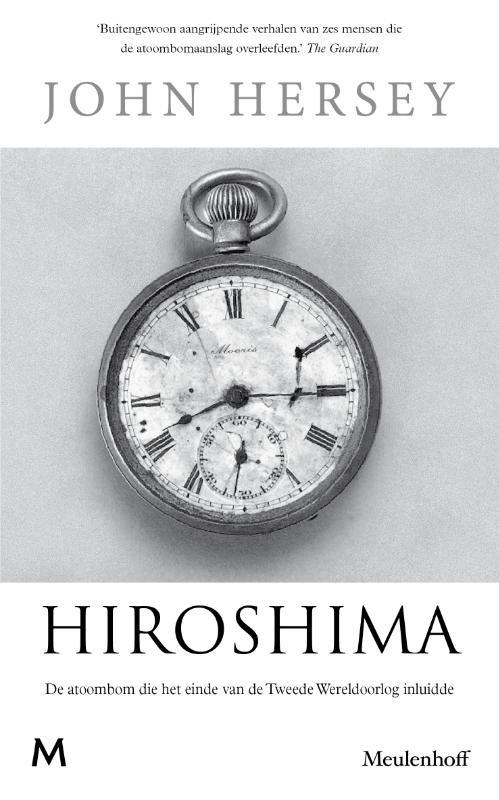 John Hersey: Hiroshima - De atoombom die het einde van de Tweede Wereldoorlog inluidde