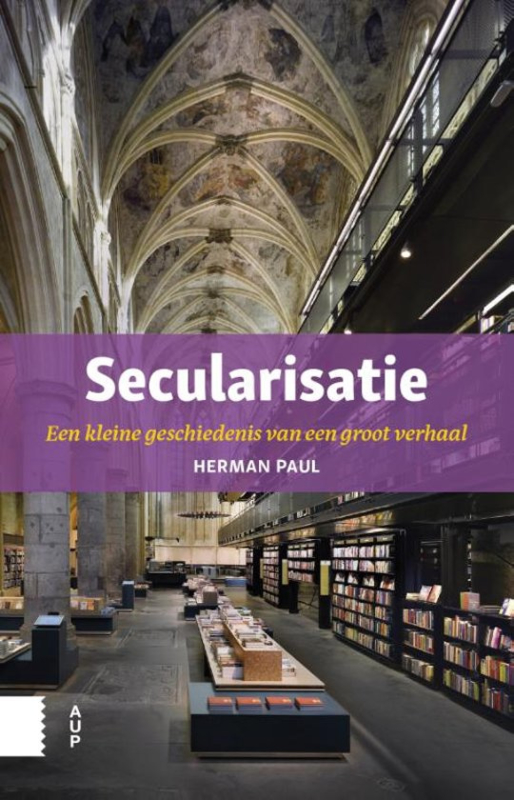 Herman Paul: Secularisatie - een kleine geschiedenis van een groot verhaal
