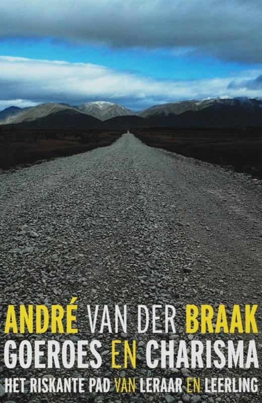 André vd Braak: Goeroes en Charisma - het riskante pad van leraar en leerling