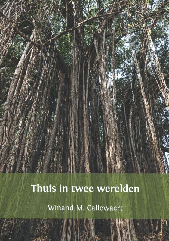 Winand M. Callewaert: Thuis in twee werelden