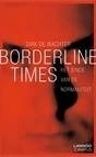 Dirk de Wachter: Borderline Times - Het einde van de normaliteit