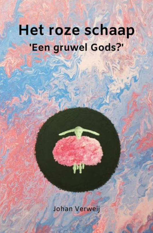 Johan Verweij: Het Roze Schaap - 'Een gruwel Gods?'