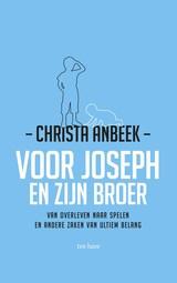 Christa Anbeek: Voor Joseph en zijn broer - van overleven naar spelen...