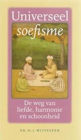 Dr. H.J. Witteveen: Universeel Soefisme - de weg van liefde, harmonie en schoonheid