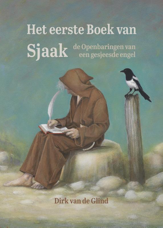 Dirk van de Glind: Het eerste boek van Sjaak - de openbaringen van een gesjeesde engel