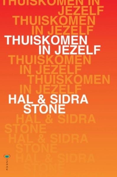 Hal en Sidra Stone: Thuiskomen in jezelf - handboek Voice Dialogue