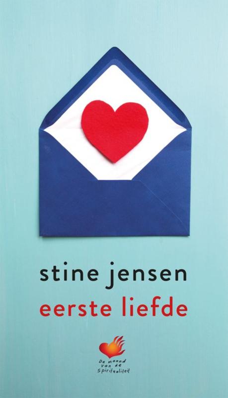 Stine Jensen: Eerste liefde - essay vd Maand vd Spiritualiteit 2019