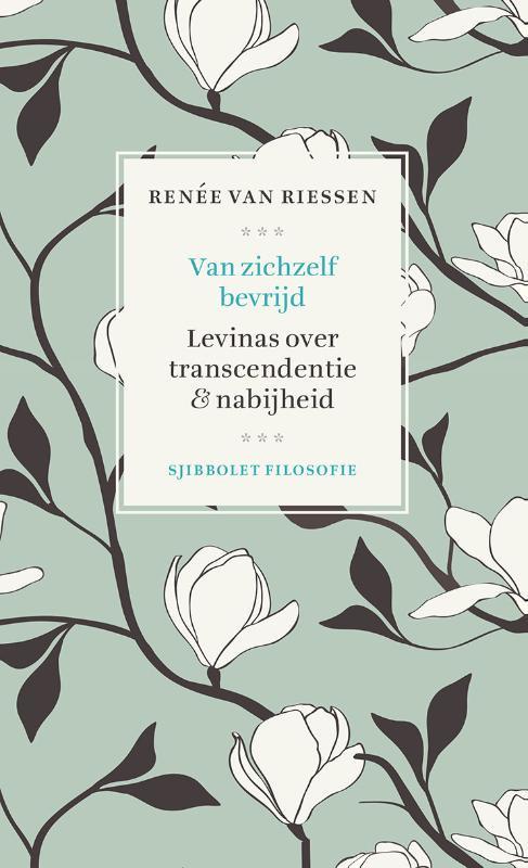 Renée van Riessen: Van zichzelf bevrijd - Levinas over het raadsel van de nabijheid , Sjibbolet Filosofie