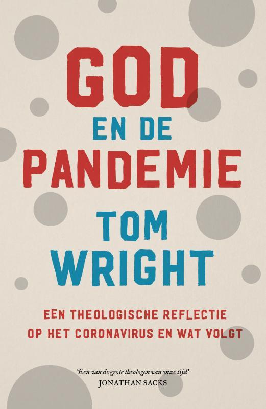 Tom Wright: God en de pandemie – een theologische reflectie op het coronavirus en wat volgt
