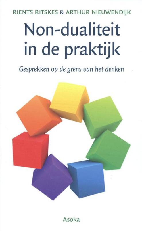 R. Ritskes & A. Nieuwendijk: Non-dualiteit in de praktijk - gesprekken op de grens van het denken