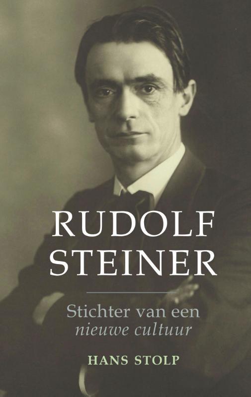 Hans Stolp: Rudolf Steiner - stichter van een nieuwe cultuur - een biografie