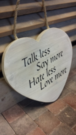 NIEUW > Teksthart   40 cm white wash ...  Talk less, Say more...
