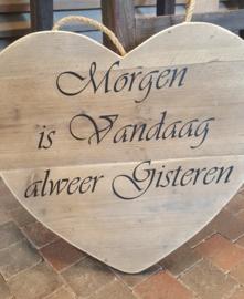 """Hart van steigerhout  60 cm met tekst > """" Morgen ......"""