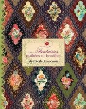 Les Fantasies quiltees and brodees de Cecile Franconie