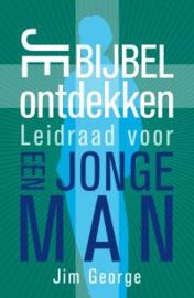 George, Jim - Je Bijbel ontdekken, leidraad voor een jonge man