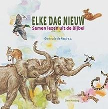 Elke dag nieuw - Bijbels dagboek voor kleuters - Gertrude de Regt e.a.