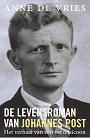 Vries, Anne de  -  De levensroman van Johannes Post
