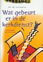 Campen, Dr. M. van - Wat gebeurt er in de kerkdienst?