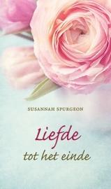 Spurgeon, Susannah - Liefde tot het einde