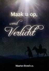 Brand, Maarten (e.a.) - Maak u op, word verlicht