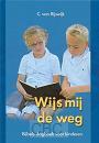 Rijswijk, C. van - Wijs mij de weg