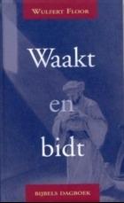 Floor, Wulfert - Waakt en bidt