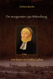 Boerke, Christa - De morgenster van Wittenberg