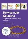 Kloosterman- van der Sluijs, Anneke -De weg naar Golgotha (posterpakket)