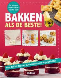 Bakken als de beste! - Meer dan 50 stap-voor-stap recepten voor de jonge bakker