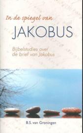 Groningen, B.S. van - In de spiegel van Jakobus