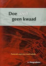 Hoogendoorn, A. - Doe uzelf geen kwaad