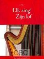 Elk zing ZIjn lof - Zangbundel met geestelijke liederen