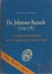 Berg, C.R. van den - Ds. Johannes Barueth, een strijdbaar verdediger van de gereformeerde kerk en staat