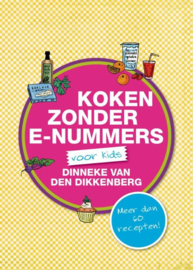 Dikkenberg, Dinneke van den - Koken zonder E-nummers voor kids