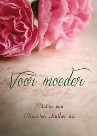 Luther, Maarten (e.a.) - Voor moeder