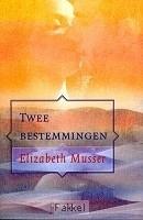 Musser, Elizabeth - Twee bestemmingen