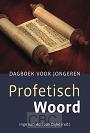 Hell-van Dijke, Inge van (red.) - Profetisch Woord (dagboek voor jongeren)