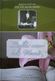 Baars, Prof.Dr. A, Koffeman G. en Weerd, ds. A. van de - Liefde voor het Woord