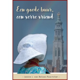 Belzen-Poortvliet, Jannie J. van - Een goede buur, een verre vriend