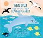 Bailey, Ella - Een dag op onze blauwe planeet ... in de oceaan