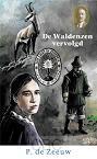 Zeeuw, P. de JGzn - De Waldenzen vervolgd