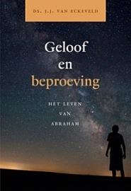 Eckeveld, ds. J.J. van - Geloof en beproeving