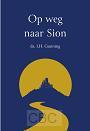 Gunning, Ds. J.H. - Op weg naar Sion