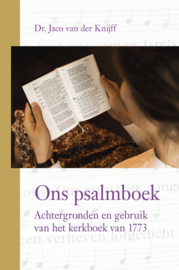 Knijff, Dr. Jaco van der - Ons psalmboek