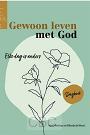 Plantinga, Ingrid & Willemijn de Weerd - Gewoon leven met God