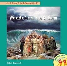 Wandelen met Hem - Bijbels dagboek 6+ - ds. J.Joppe eindredactie