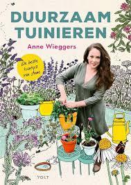 Wieggers, Anne - Duurzaam tuinieren